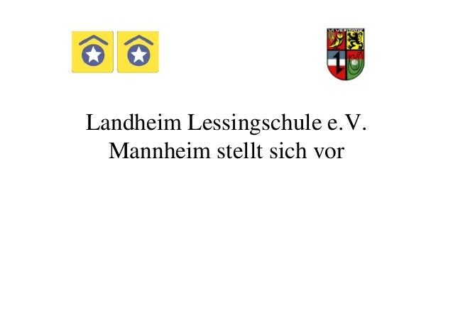 Landheim Lessingschule e.V. Mannheim stellt sich vorMannheim stellt sich vor