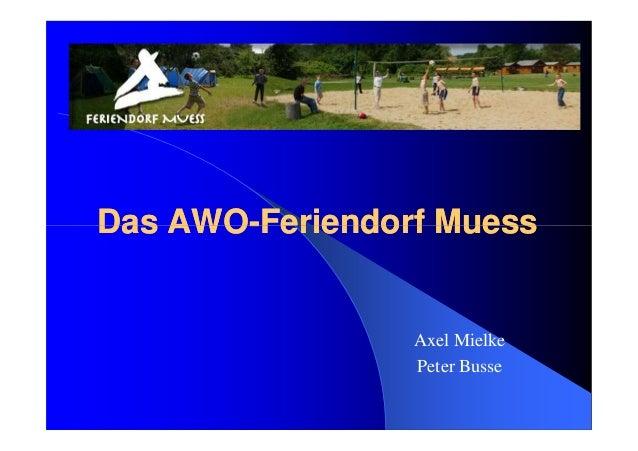Das AWODas AWO--Feriendorf MuessFeriendorf MuessDas AWODas AWO--Feriendorf MuessFeriendorf Muess Axel Mielke Peter Busse