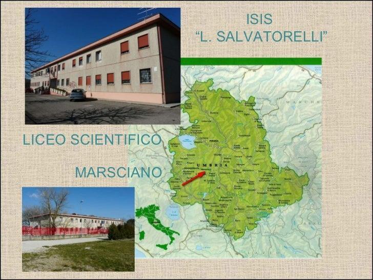 """MARSCIANO ISIS  """" L. SALVATORELLI"""" LICEO SCIENTIFICO"""