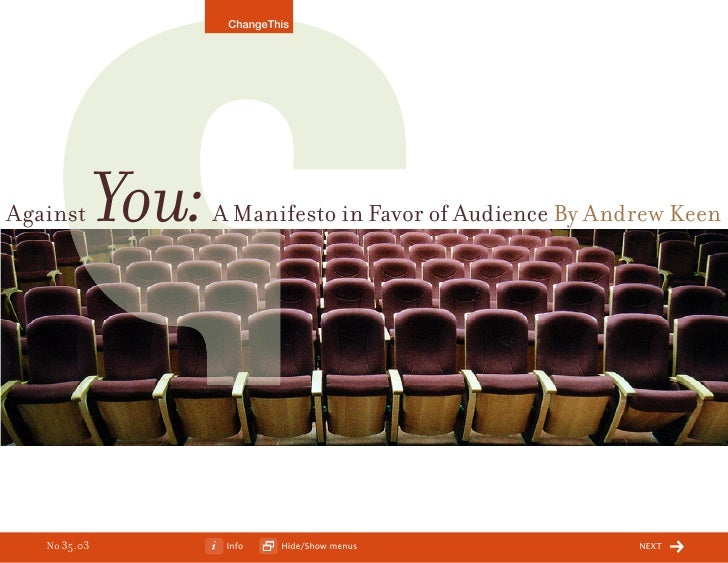 ChangeThis                   You: Against              A Manifesto in Favor of Audience By Andrew Keen        No 35.03    ...