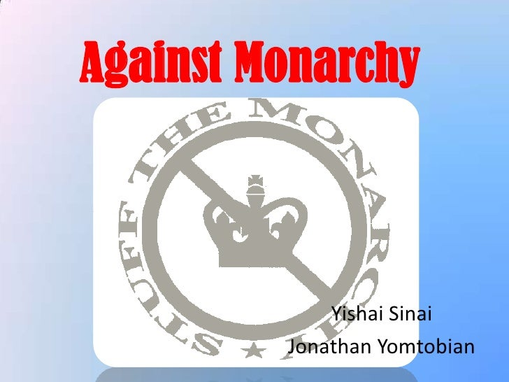 Against Monarchy<br />Yishai Sinai<br />Jonathan Yomtobian<br />
