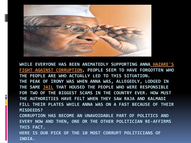 While everyone has been animatedly supporting AnnaHazare's fight against corruption, people seem to have forgotten who the...