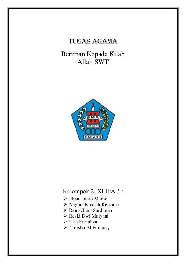 tugas agamaBeriman Kepada Kitab     Allah SWTKelompok 2, XI IPA 3 :   Ilham Junio Marno   Nagina Kinasih Kencana   Rama...