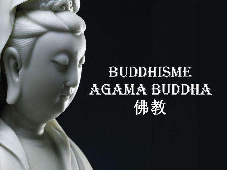 BUDDHISME Agama Buddha 佛教