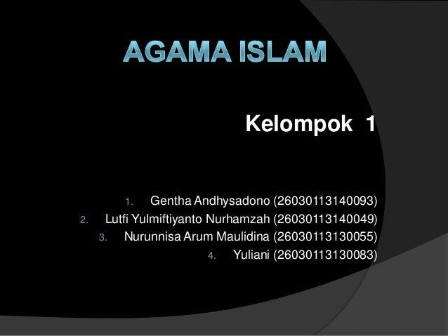 Kelompok 1 1. Gentha Andhysadono (26030113140093) 2. Lutfi Yulmiftiyanto Nurhamzah (26030113140049) 3. Nurunnisa Arum Maul...
