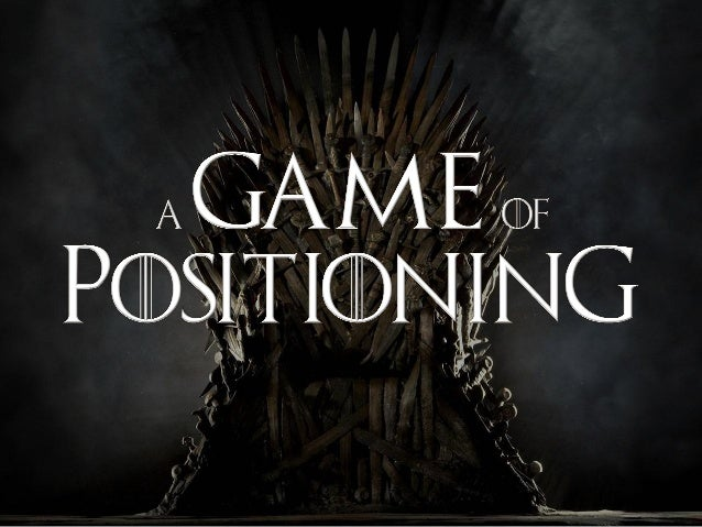 A Game of Positioning