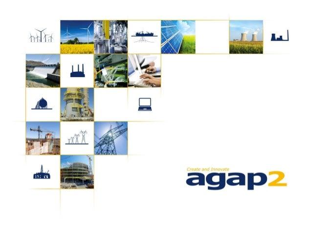 © 2013Qui sommes nous ?agap2 est une société d'ingénierie et de conseilopérationnel spécialisée dans l'énergie et lesinfra...