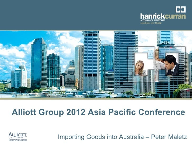 Alliott Group 2012 Asia Pacific Conference                   Alliott Group 2012 Asia Pacific Conference – Importing Goods ...