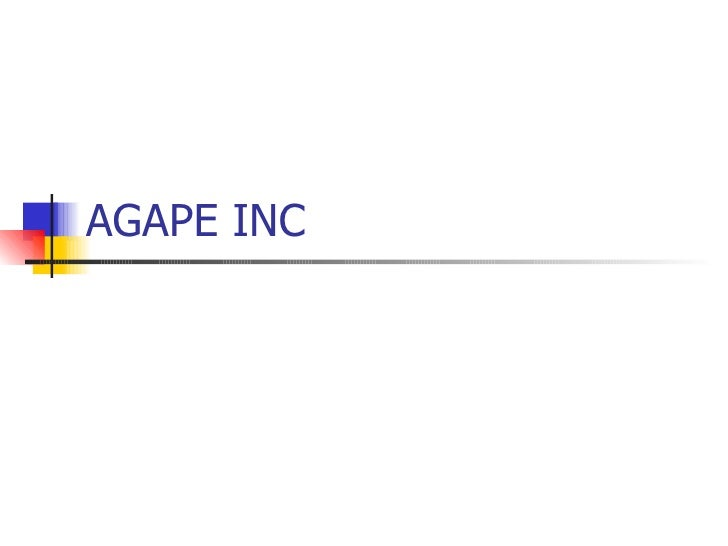 AGAPE INC