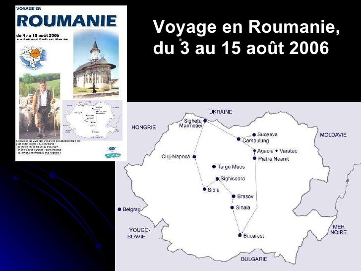 . Voyage en Roumanie,  du 3 au 15 août 2006