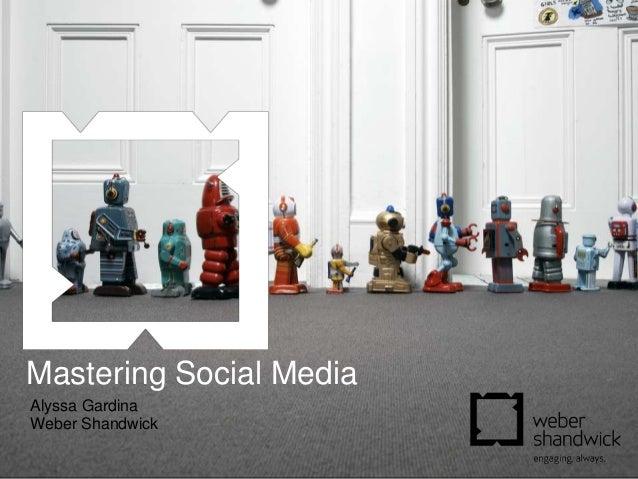 Mastering Social MediaAlyssa GardinaWeber Shandwick