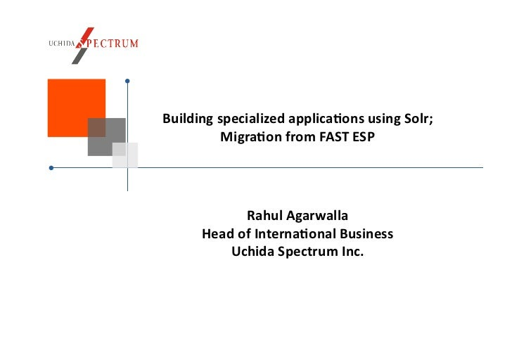 Building specialized industry applications using Solr, and migration from FAST ESP