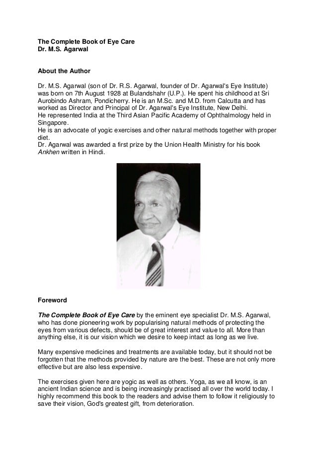 The Complete Book of Eye Care Dr. M.S. Agarwal  About the Author Dr. M.S. Agarwal (son of Dr. R.S. Agarwal, founder of Dr....