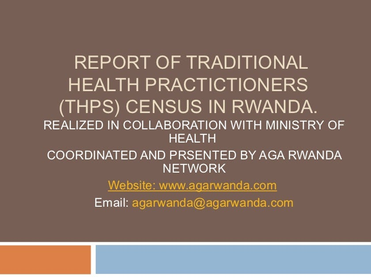 REPORT OF TRADITIONAL   HEALTH PRACTICTIONERS  (THPS) CENSUS IN RWANDA.REALIZED IN COLLABORATION WITH MINISTRY OF         ...