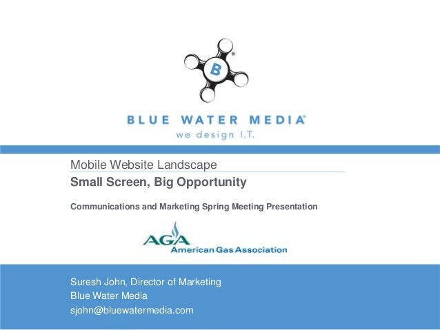 Mobile Website LandscapeSmall Screen, Big OpportunityCommunications and Marketing Spring Meeting PresentationSuresh John, ...