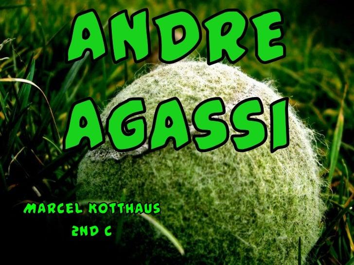 ANDRE Agassi<br />Marcel Kotthaus<br />2nd C<br />