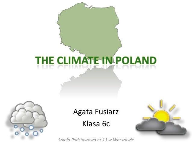 Agata Fusiarz Klasa 6c Szkoła Podstawowa nr 11 w Warszawie