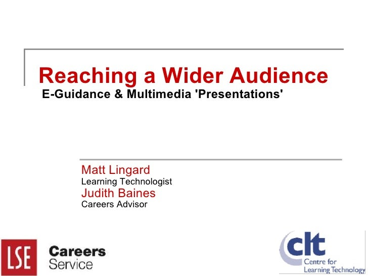 Reaching a Wider Audience E-Guidance & Multimedia 'Presentations'