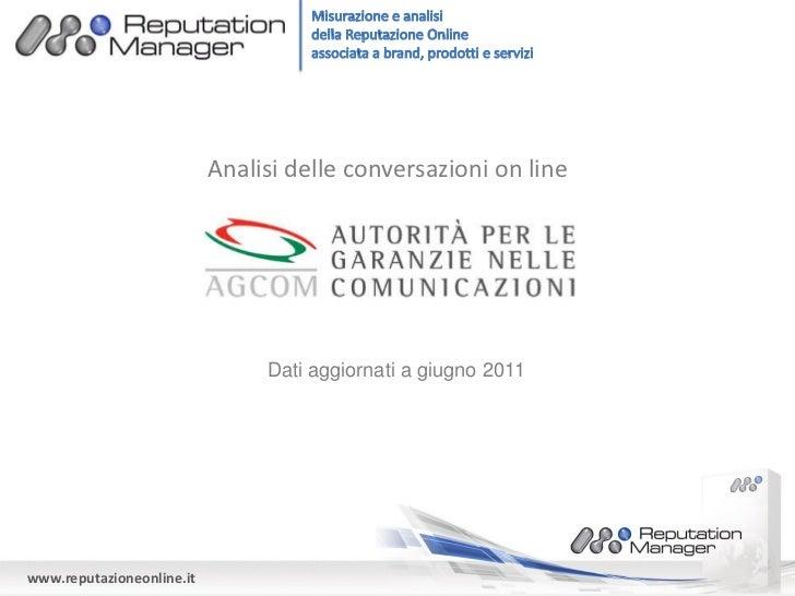 Analisi delle conversazioni on line                                Dati aggiornati a giugno 2011www.reputazioneonline.it