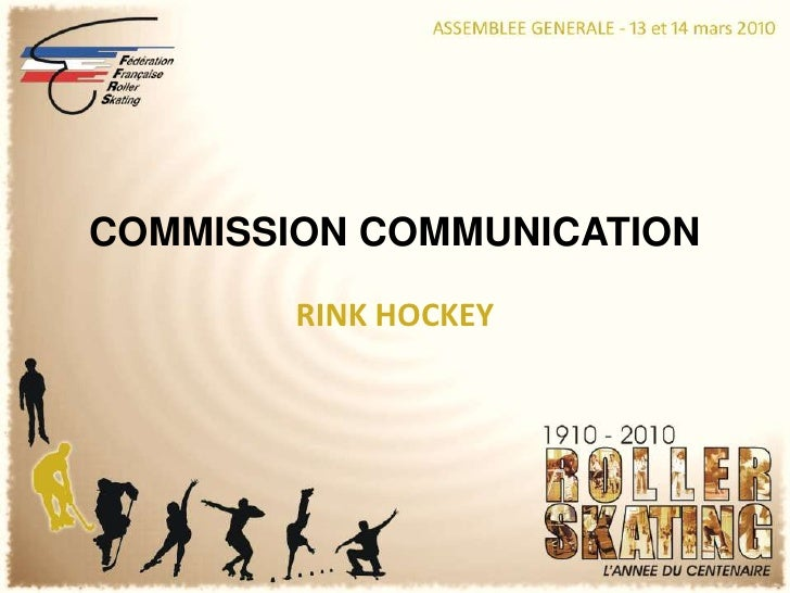 COMMISSION COMMUNICATION<br />RINK HOCKEY<br />