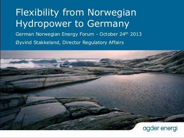 Agder Energi - Flexibility from Norwegian Hydro Power to Germany - Øyvind Stakkeland
