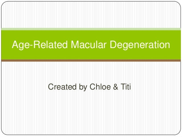 Age related macular degeneration tt&chole final