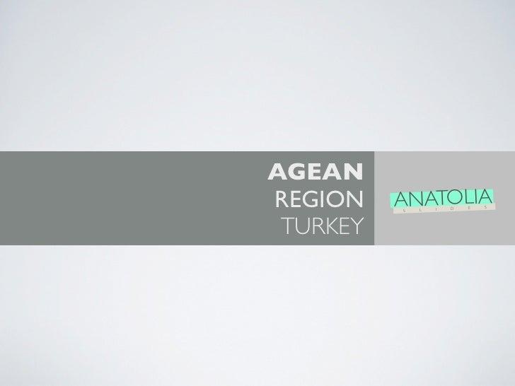 AGEAN anatolia slides /// slideshare.com ANATOLIA                      REGION     S   L   I   D   E   S                  ...