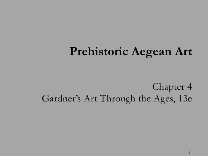 Chapter 4 Gardner's Art Through the Ages, 13e Prehistoric Aegean Art