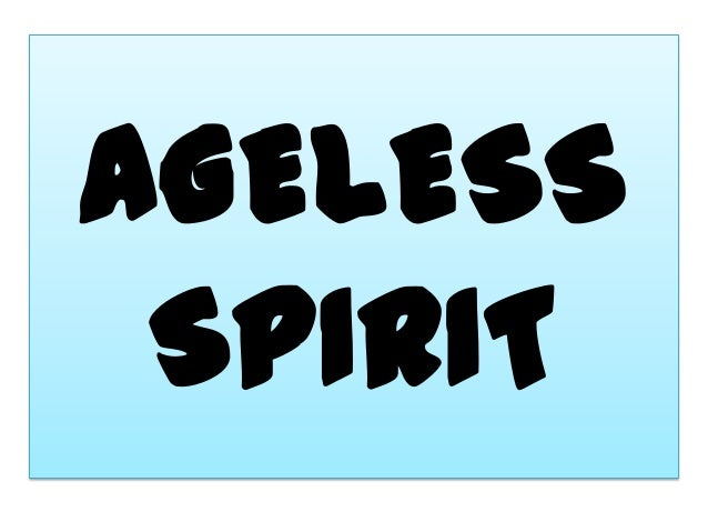 AGELESS SPIRIT