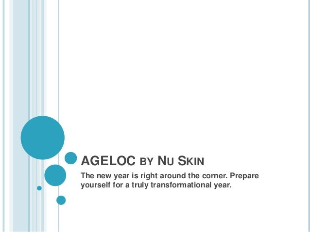 AGELOC BY NU SKINThe new year is right around the corner. Prepareyourself for a truly transformational year.