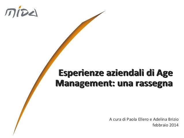 Esperienze aziendali di Age Management: una rassegna  A cura di Paola Ellero e Adelina Brizio febbraio 2014
