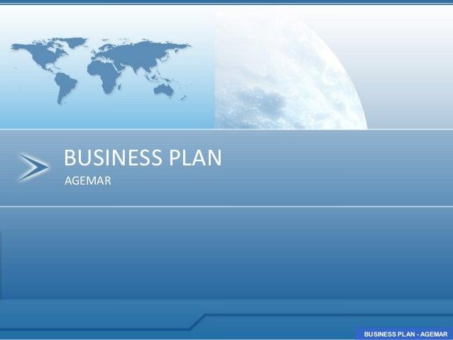 BUSINESS PLANAGEMAR                BUSINESS PLAN - AGEMAR