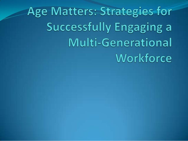 For the First Time in Australian History  Workplace demographics span four generations  Modern Workers have moved from M...