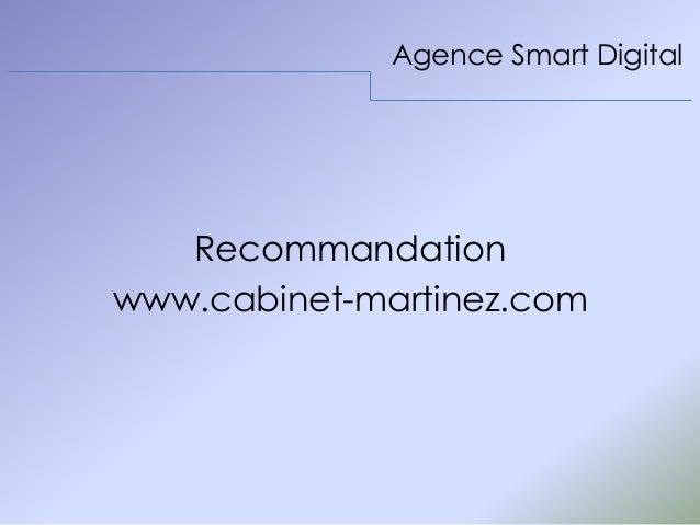 Agence Smart Digital Recommandation www.cabinet-martinez.com