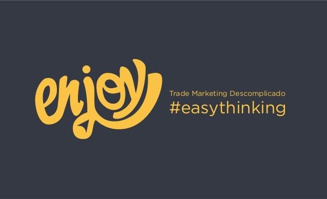 Trade Marketing Descomplicado #easythinking