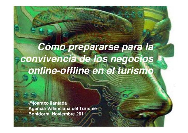 Cómo prepararse para laconvivencia de los negocios online-offline en el turismo @joantxo llantada Agència Valenciana del T...