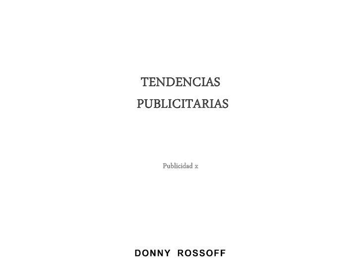 Agencias que marcan tendencias Donny Rossoff