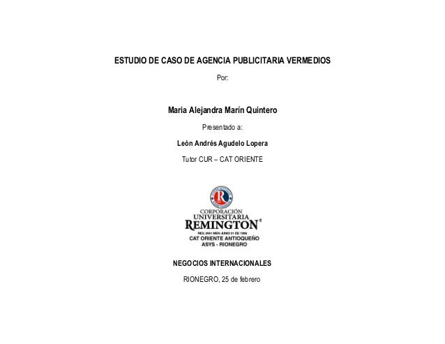 ESTUDIO DE CASO DE AGENCIA PUBLICITARIA VERMEDIOS                          Por:            Maria Alejandra Marín Quintero ...
