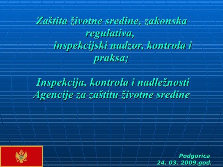 Zaštita životne sredine, zakonska   regulativa,  inspekcijski nadzor, kontrola i praksa ;   Inspekcija, kontrola i nadležn...
