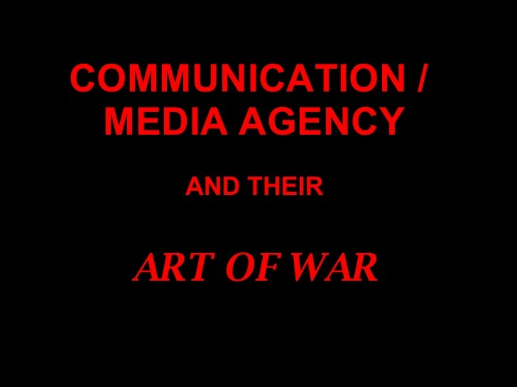 Communication Agency's Art Of War