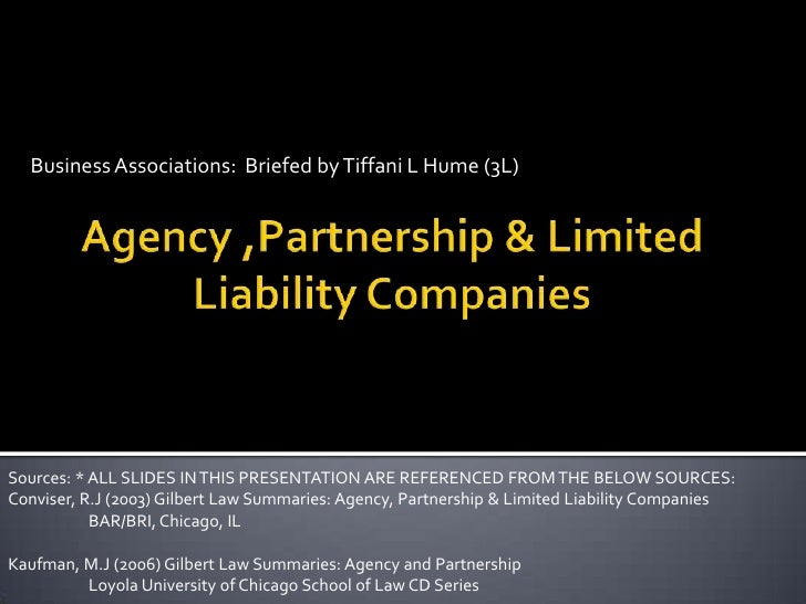 Business Associations:  Briefed by Tiffani L Hume (3L)<br />Agency ,Partnership & Limited Liability Companies<br />Sources...