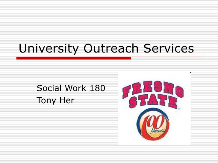 University Outreach Services Social Work 180 Tony Her