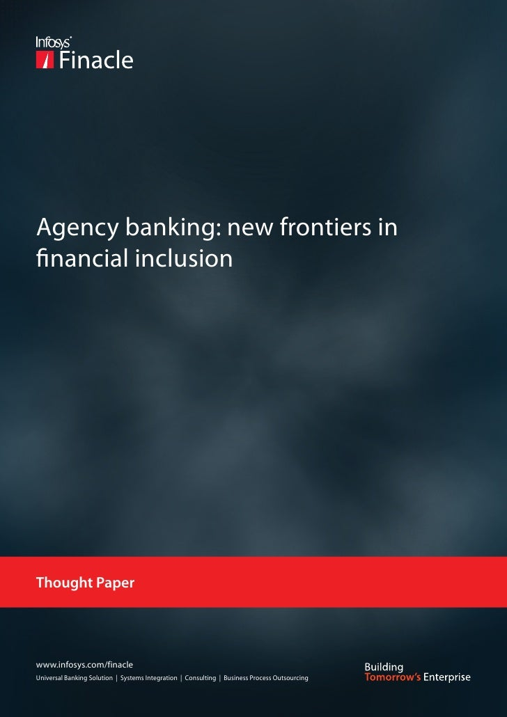 Agency banking: new frontiers infinancial inclusionThought Paperwww.infosys.com/finacleUniversal Banking Solution | System...