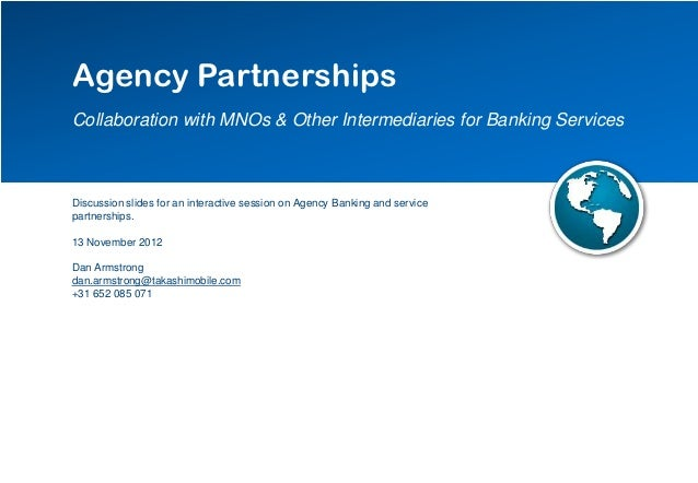 Agency PartnershipsCollaboration with MNOs & Other Intermediaries for Banking ServicesDiscussion slides for an interactive...