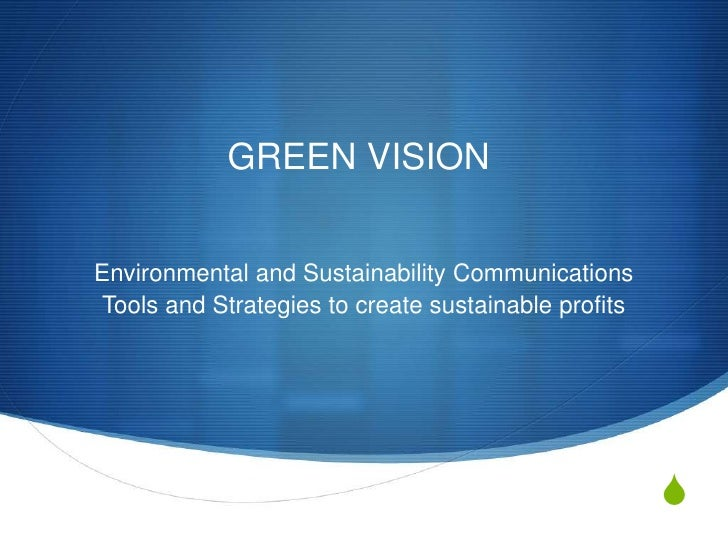 GREEN VISION<br />Environmental and Sustainability Communications<br />Tools and Strategies to create sustainable profits<...