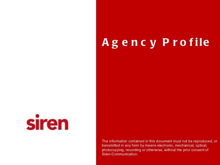 Agency Profile The information contained in this document must not be reproduced, or transmitted in any form by means elec...