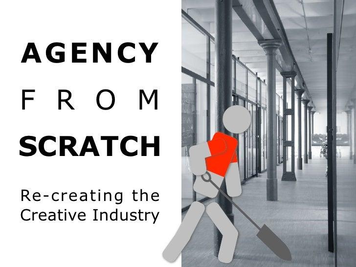 Agency From Scratch