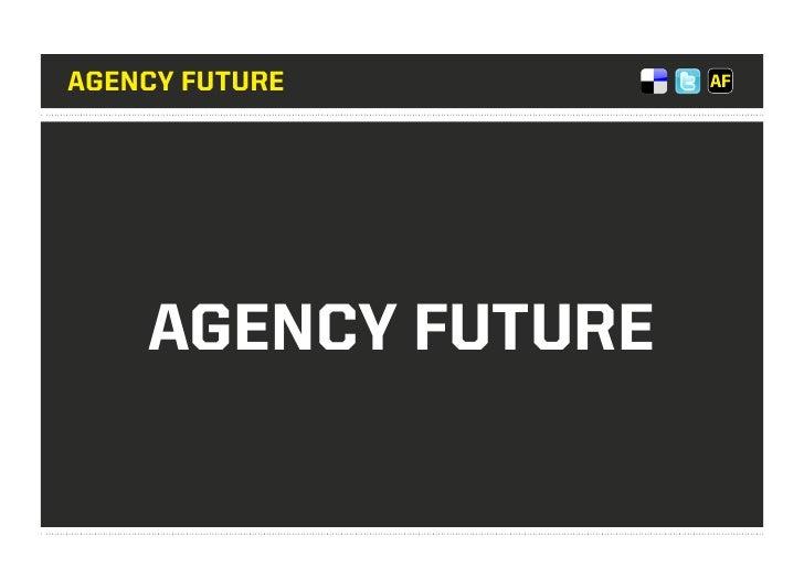 AGENCY FUTURE    AGENCY FUTURE