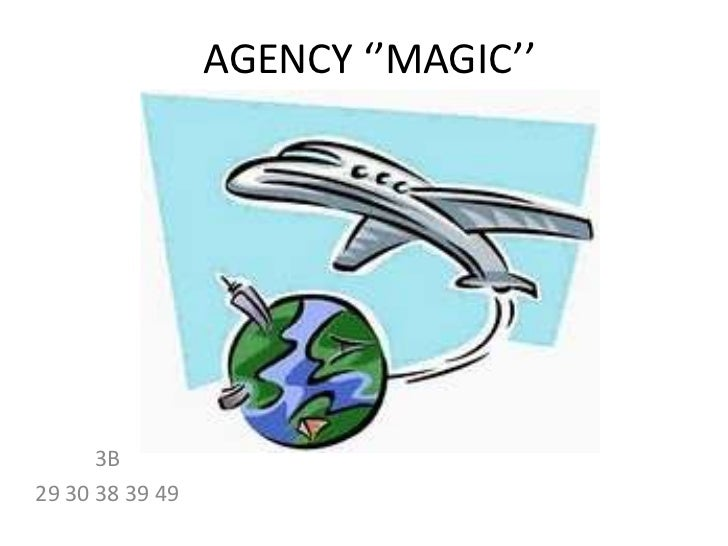 AGENCY ''MAGIC''<br />3B<br />29 30 38 39 49<br />