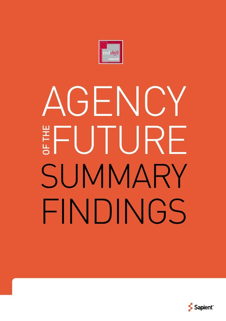 Agency of the Future   SUMMARY FINDINGS       AGENCY       FUTURE  OF THE      SUMMARY  FINDINGS